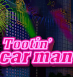 Tootin Car Man